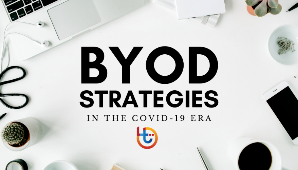 BYOD strategies in the COVID-19 era
