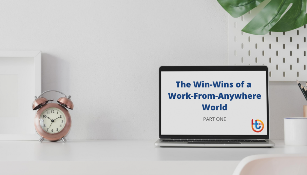 The Win-Wins of a Work-From-Anywhere World