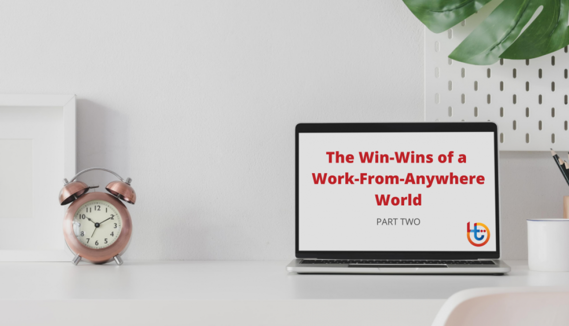 The Win-Wins of a Work-From-Anywhere World p2